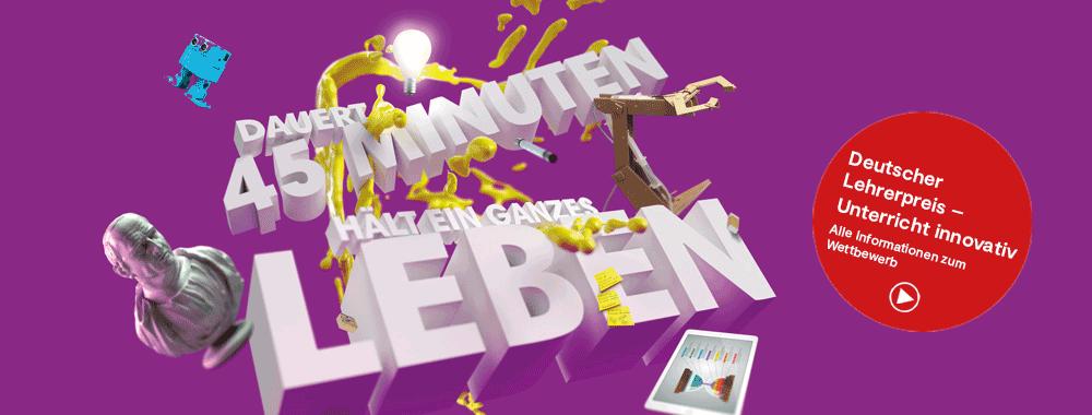 Dauert 45 Minuten hält ein ganzes Leben - Deutscher Lehrerpreis
