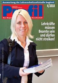 Profil Ausgabe 04/2018 - Lehrkräfte müssen Beamte sein und dürfen nicht streiken