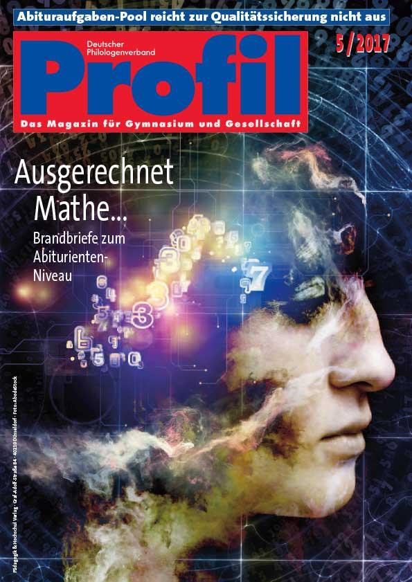 Profil Ausgabe 05/2017 - Brandbriefe zum Abiturientenniveau