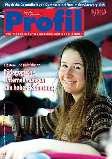 Profil Ausgabe 09/2017 - Klassen- und Kursfahrten: Pädagogische Unternehmungen von hoher Bedeutung