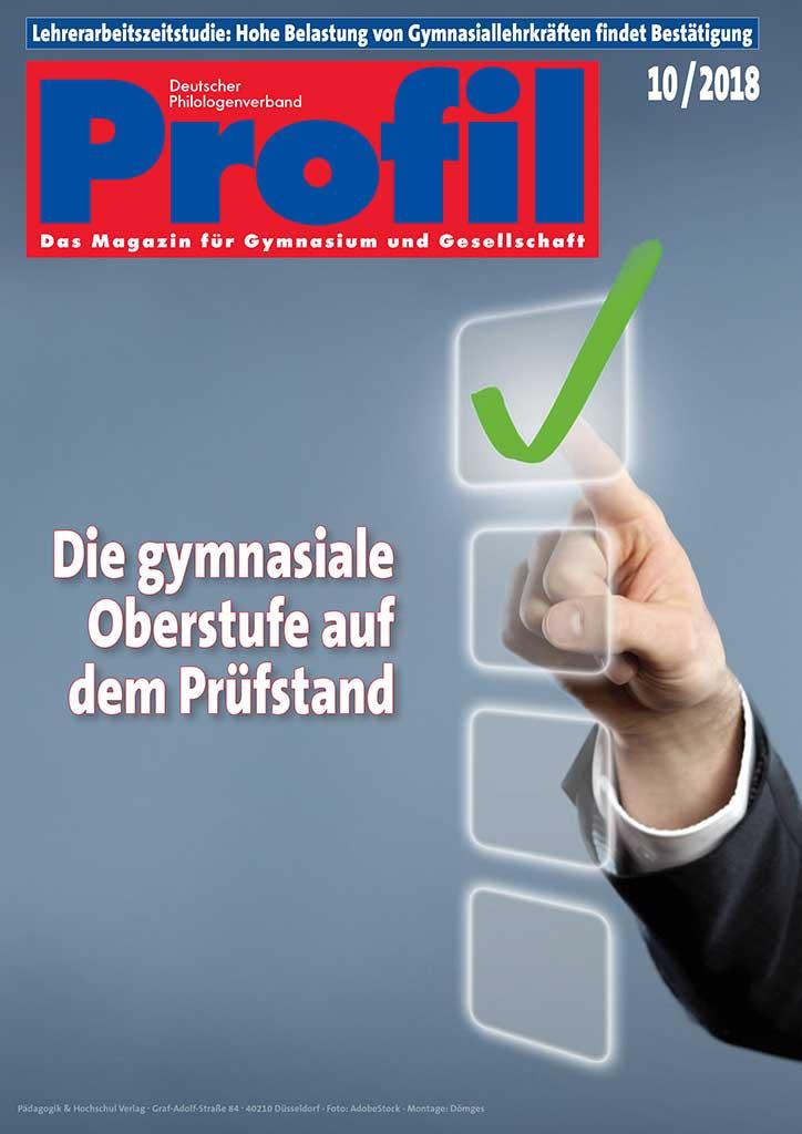 Profil Ausgabe 10/2018 - Die gymnasiale Oberstufe auf dem Prüfstand