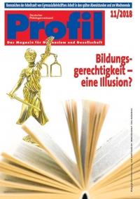 Profil Ausgabe 11/2018 Bildungsgerechtigkeit - eine Illusion?
